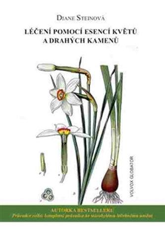Léčení pomocí esencí květů a drahých kamenů - Diane Stein