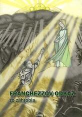 Franchezzov odkaz zo záhrobia