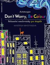 Arteterapie Don´t Worry, Be Colour