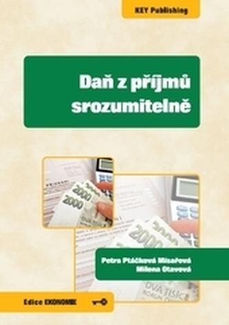 Daň z příjmů srozumitelně - Ptáčková Mísařová, Petra; Otavová, Milena