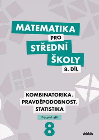 Matematika pro střední školy 8.díl Pracovní sešit - R. Horenský; I. Janů; M. Květoňová