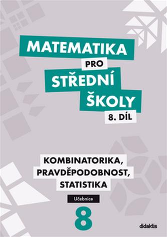 Matematika pro střední školy, 8. díl: Kombinatorika, pravděpodobnost, statistika (učebnice) - Náhled učebnice
