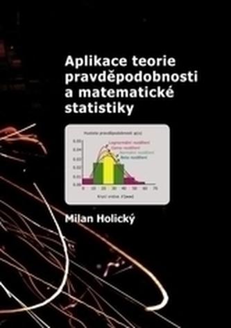 Aplikace teorie pravděpodobnosti a matematické statistiky