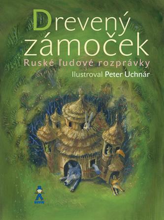 Drevený zámoček - Peter Uchnár