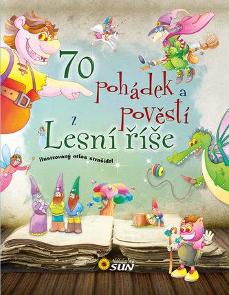 70 pohádek a pověstí z Lesní říše - neuveden