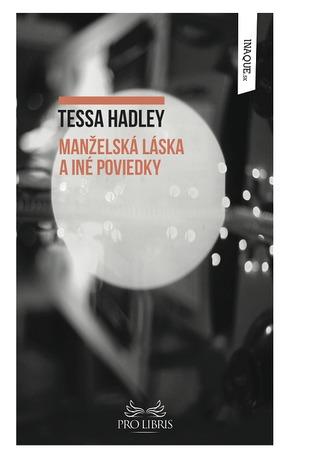Manželská láska - Tessa Hadley