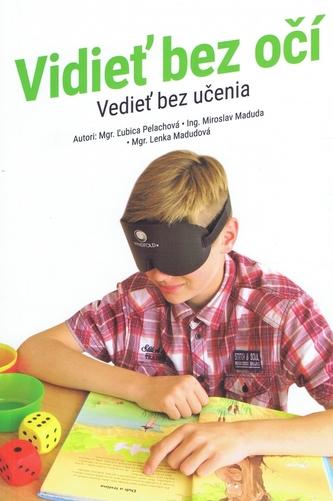 Vidieť bez očí- vedieť bez učenia