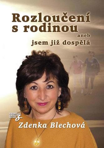 Rozloučení s rodinou aneb jsem již dospělá - Zdenka Blechová