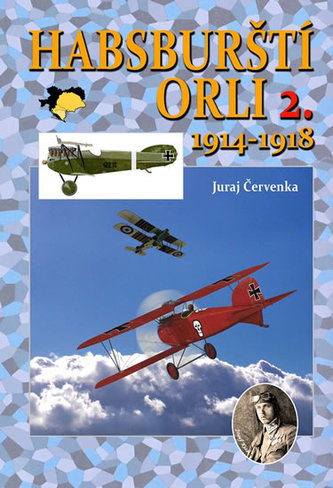 Habsburští orli 2. 1914-1918 - Juraj Červenka