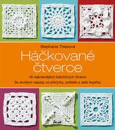 Háčkované čtverce - 46 nejkrásnějších babiččiných čtverců se skvělými nápady na přikrývky, polštáře a další doplňky