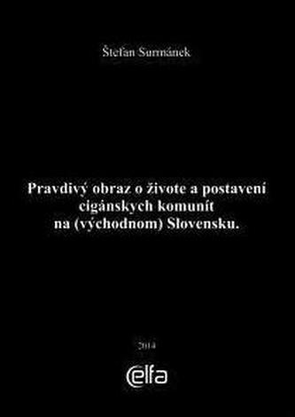 Pravdivý obraz o živote a postavení cigánskych komunít na (východnom) Slovensku