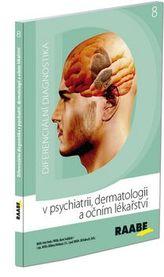 Diferenciální diagnostika v psychiatrii, dermatologii a očním lékařství