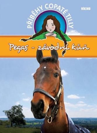 Pegas-závodní kůň - Příběhy copaté Tilly 7