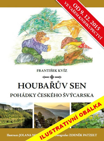 Houbařův sen - Pohádky Českého Švýcarska