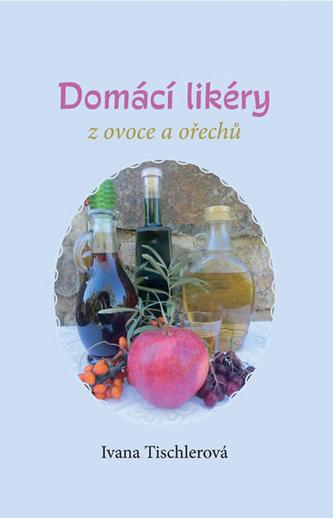 Domácí likéry z ovoce a ořechů