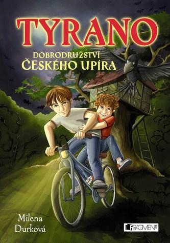 Tyrano, dobrodružství českého upíra - Milena Durková