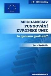 Mechanismy fungování Evropské unie. In quorum gratiam?
