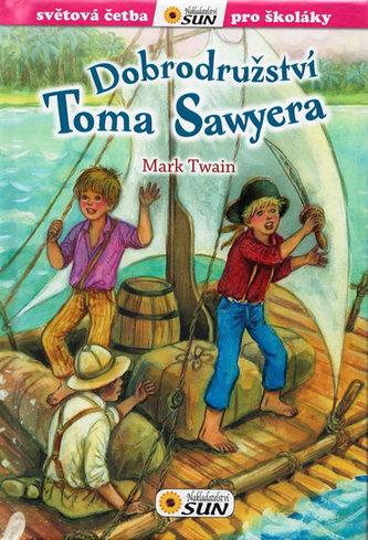 Dobrodružství Toma Sawyera - Světová četba pro školáky - Twain Mark