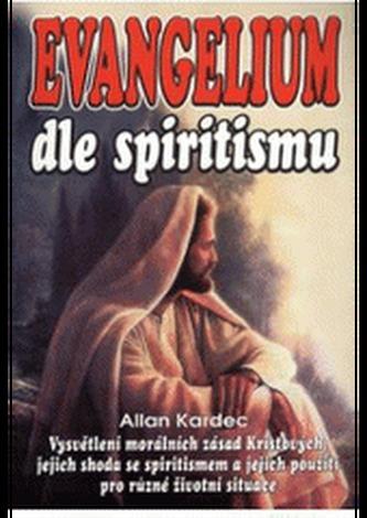 Evangelium podle spiritismu - Allan Kardec