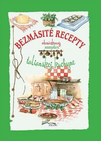 Bezmäsité recepty talianskej kuchyne - Kolektív autorov