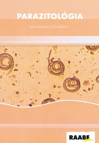 Parazitológia pre všeobecných lekárov - Ondriska, František; Boldiš, Vojtech; Reiterová, Katarína