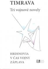 Tri vojnové novely (Hrdinovia – V čas vojny – Záplava)