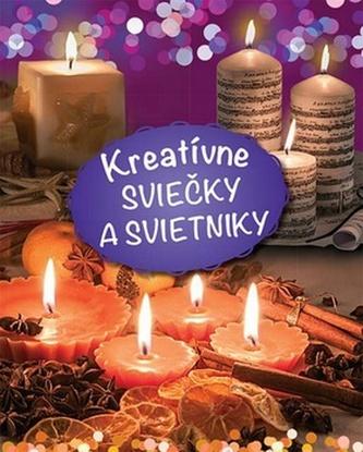 Kreatívne sviečky a svietniky - Anna Schneiderová