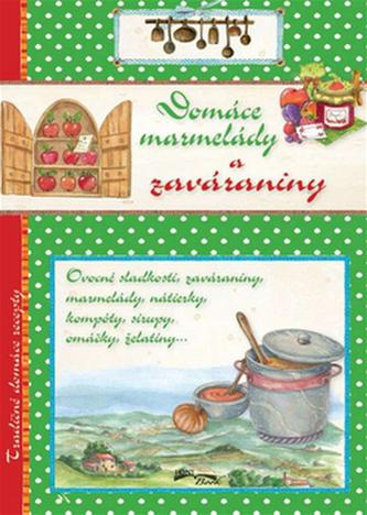 Domáce marmelády a zaváraniny - Kolektív autorov
