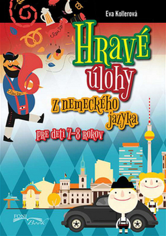 Hravé úlohy z nemeckého jazyka pre deti 7-8 rokov - Eva Kollerová