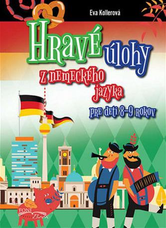 Hravé úlohy z nemeckého jazyka pre deti 8-9 rokov - Eva Kollerová