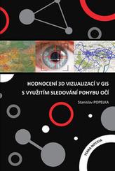 Hodnocení 3D vizualizací v GIS s využitím sledování pohybu očí