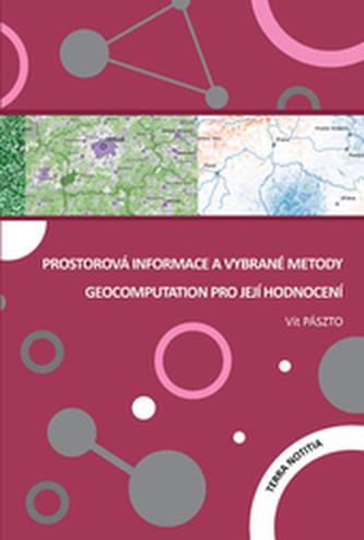 Prostorová informace a vybrané metody geocomputation pro její hodnocení