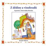 Z dědiny a vinohradů - Vyprávění z Moravského Slovácka