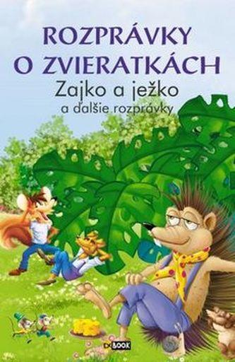 Rozprávky o zvieratkách Zajko a ježko