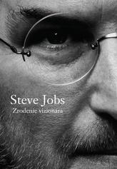 Steve Jobs Zrodenie vizionára