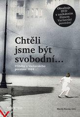 Chtěli jsme být svobodní… - Příběhy z Varšavského povstání 1944 + DVD