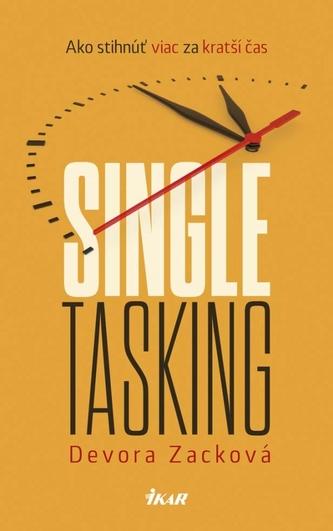 Singletasking: Ako stihnúť viac za kratší čas