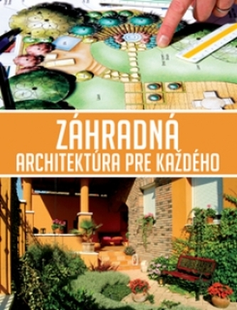 Záhradná architektúra pre každého