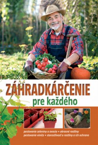 Záhradkárčenie pre každého - Gitta Kocsisné Molnár