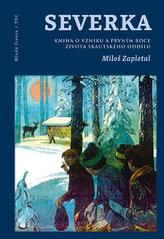 Severka - Kniha o vzniku a prvním roce života skautského oddílu
