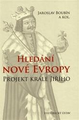 Hledání nové Evropy. Projekt krále Jiřího