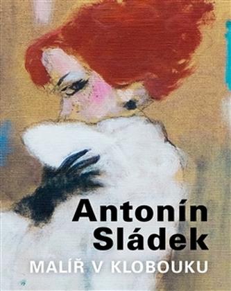 Antonín Sládek – Malíř v klobouku