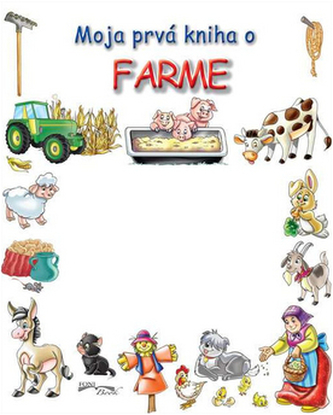 Moja prvá kniha o farme