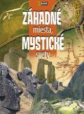 Záhadné miesta, mystické svety