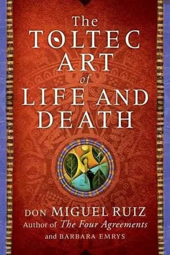 A Toltec Art of Life and Death