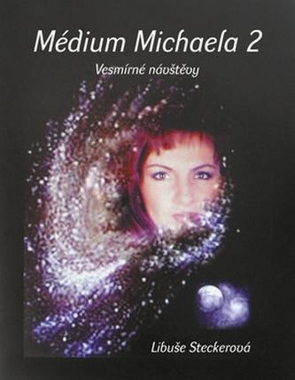 Médium Michaela 2 - Vesmírné návštěvy