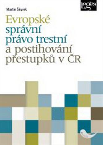 Evropské správní právo trestní a postihování přestupků v ČR