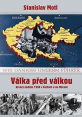 Válka před válkou - Krvavý podzim 1938 v Čechách a na Moravě