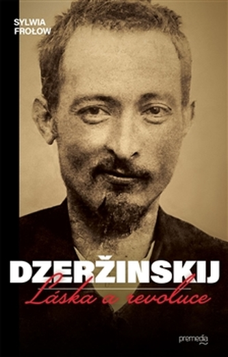 Dzeržinskij - Láska a revoluce - Sylwia Frolow