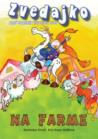 Zvedajko na farme